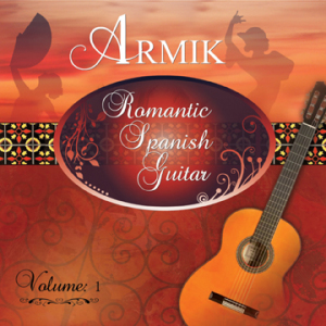 Armik - Romantic Spanish Guitar Volume 1 (2014)